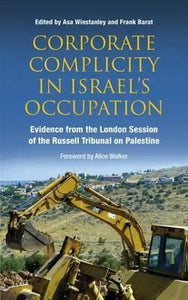 Corporate Complicity in Israel's Occupation - Evidence from the London Session of the Russell Tribunal on Palestine