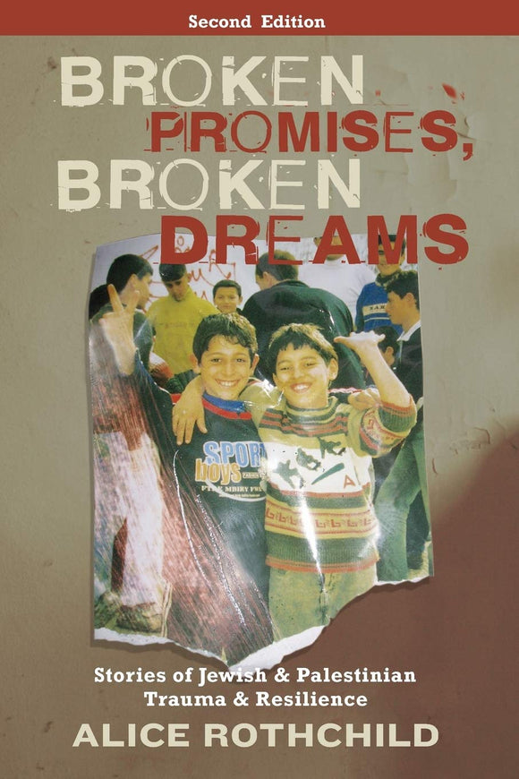 Broken Promises, Broken Dreams: Stories of Jewish and Palestinian Trauma and Resilience