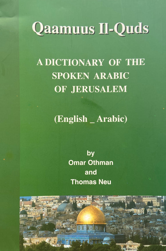 A Dictionary of The Spoken Arabic of Jerusalem Qaamuus Il-Quds