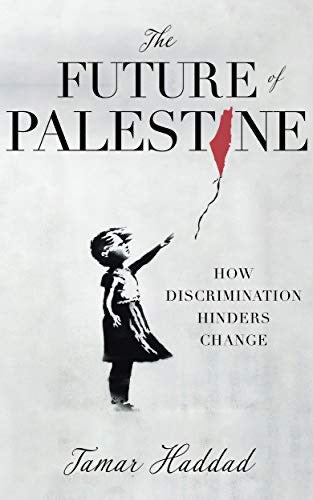 The Future of Palestine: How Discrimination Hinders Change