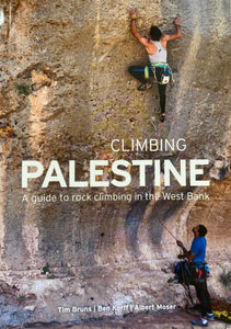 Climbing Palestine: A guide to Rock Climbing in the West Bank