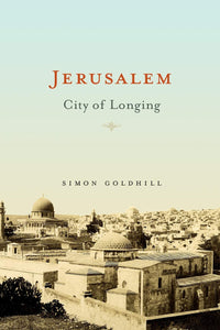 Jerusalem: City of Longing