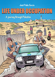 Life Under Occupation, A Journey Through Palestine
