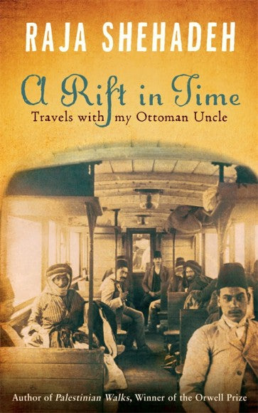 A Rift in Time - Travels with my Ottoman Uncle