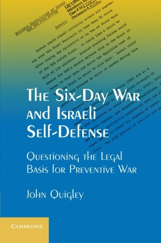 The Six-Day War and Israeli Self-Defense: Questioning the Legal Basis for Preventive War