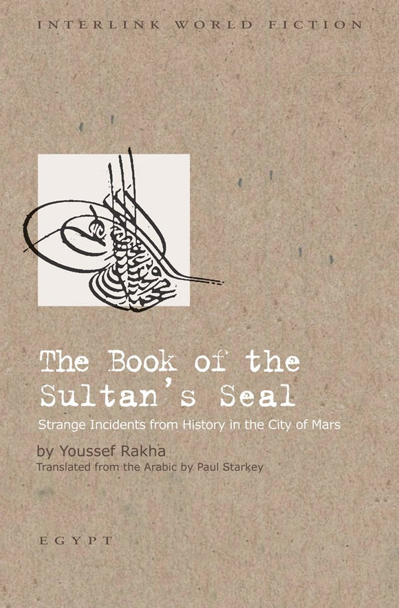 The Book of the Sultan's Seal: Strange Incidents from History in the City of Mars