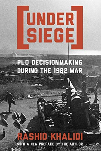 Under Siege: PLO Decision making During the 1982 War