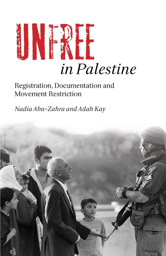 Unfree in Palestine - Registration, Documentation and Movement Restriction