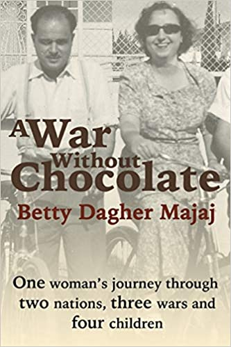 A War Without Chocolate: One Woman's Journey Through Two Nations, Three Wars and Four Children