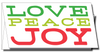 Love Peace Joy (Customizable)