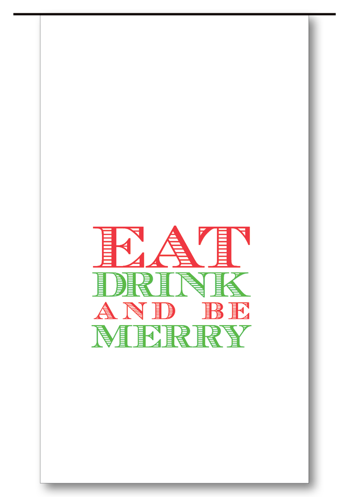 Eat Drink & Be Merry (Red)