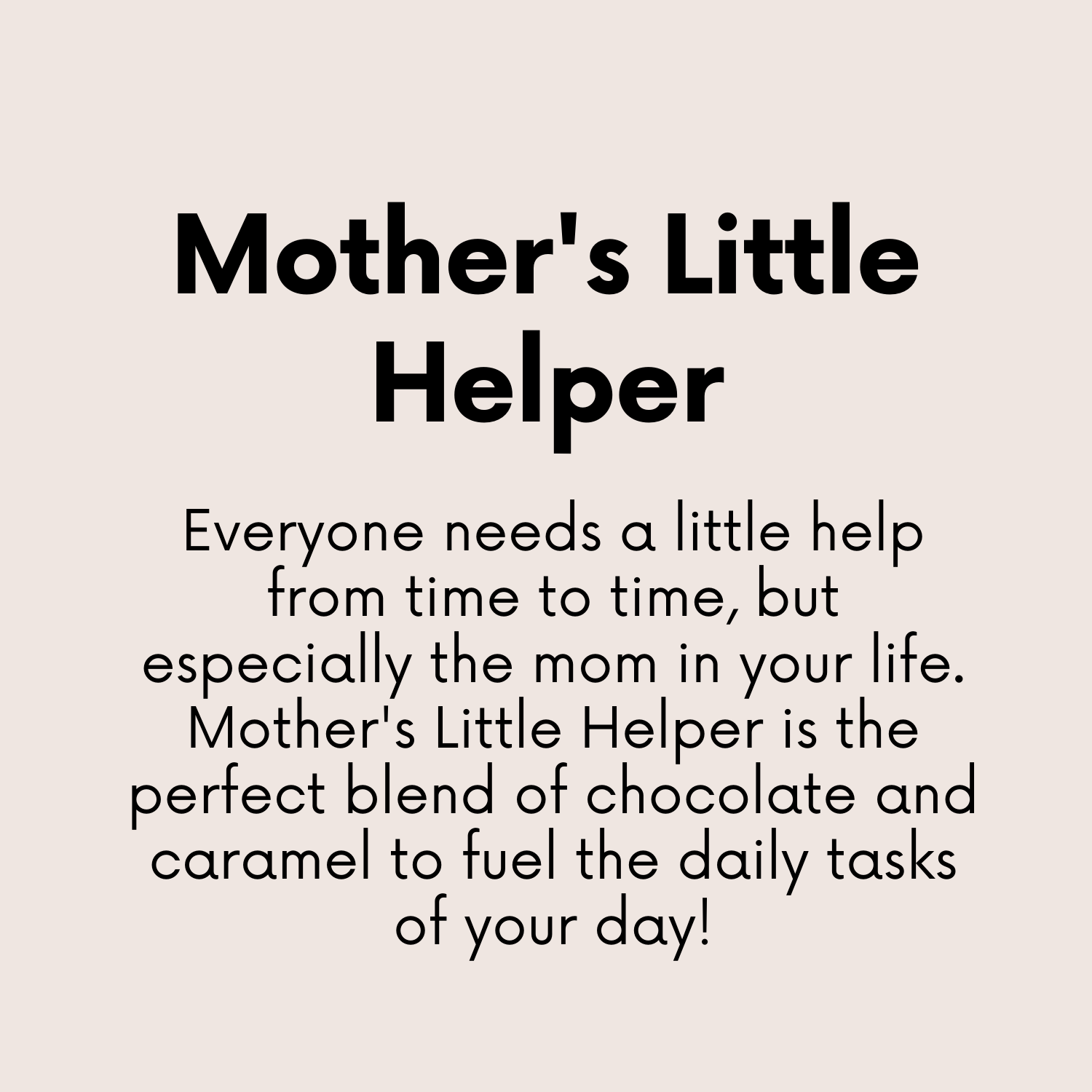 Mother's Little Helper