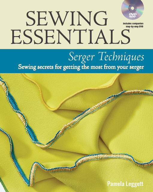 Sewing Essentials: Serger Techniques