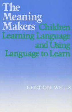 The Meaning Makers Children Learning Language and Using Language to Learn- 99bookscart-secondhand-bookstore-near-me
