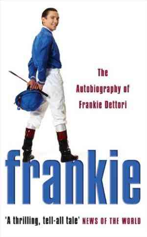 Frankie: The Autobiography of Frankie Dettori- 99bookscart-secondhand-bookstore-near-me