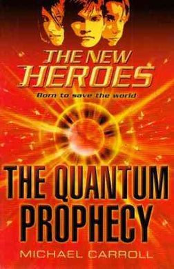 The Quantum Prophecy (The New Heroes/Quantum Prophecy, #1)- 99bookscart-secondhand-bookstore-near-me