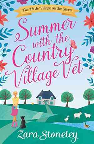 Summer with the Country Village Vet (The Little Village on the Green, Book 1)- 99bookscart