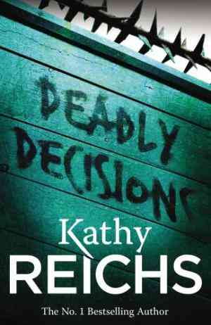 Deadly Decisions (Temperance Brennan, #3)