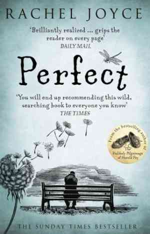 Perfect: From the bestselling author of The Unlikely Pilgrimage of Harold Fry