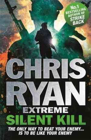 Chris Ryan Extreme: Silent Kill- 99bookscart