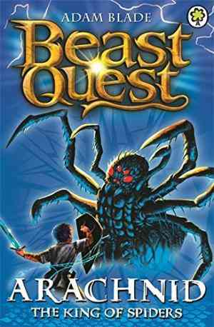 Arachnid The King Of Spiders (Beast Quest, #11)
