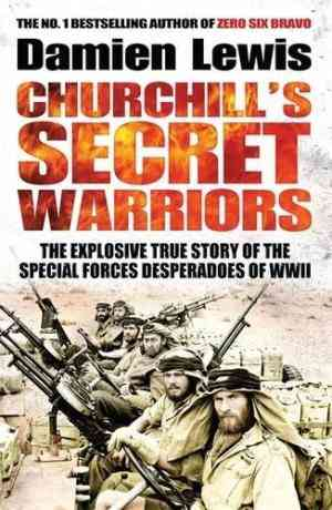 Churchill's Secret Warriors: The Explosive True Story of The Special Forces Desperadoes of WWII- 99bookscart-secondhand-bookstore-near-me