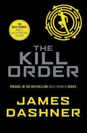 The Kill Order (The Maze Runner, #4)- 99bookscart-secondhand-bookstore-near-me