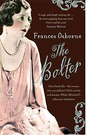 The Bolter: Idina Sackville - The Woman who Scandalised 1920s Society and became White Mischief's Infamous Seductress- 99bookscart-secondhand-bookstore-near-me