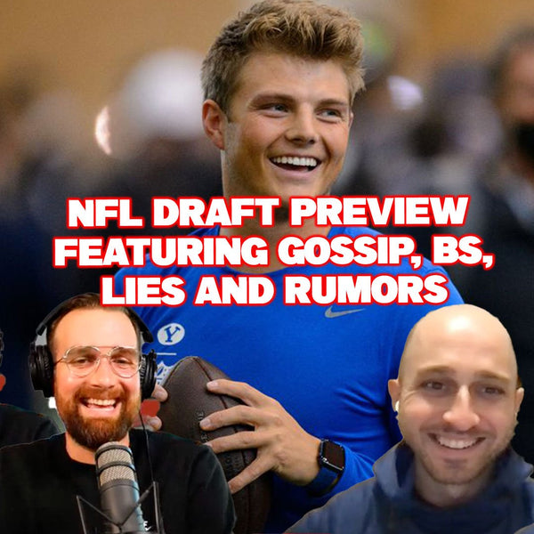 NFL Draft Preview featuring gossip, BS, lies and rumors