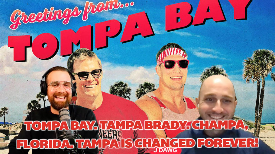 Tompa Bay. Tampa Brady. Champa, Florida. Tampa is changed forever!