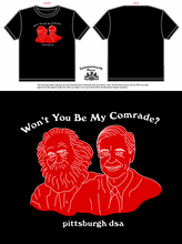 "Load image into Gallery viewer, PGH DSA ""Won't You Be My Comrade"" T-shirt"
