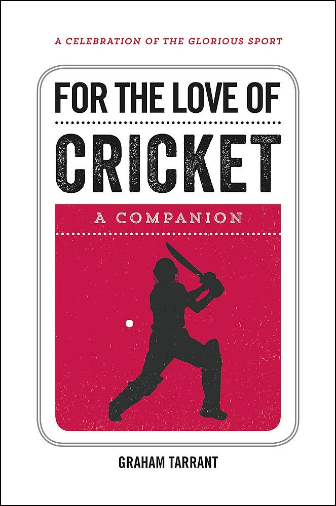 For the Love of Cricket - A Companion