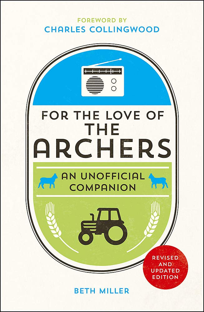 For the Love of The Archers - An Unofficial Companion