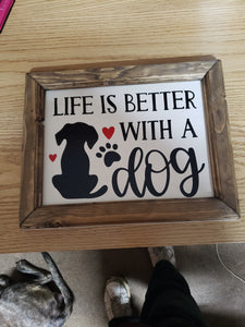 Life Is Better WithA Dog Sign