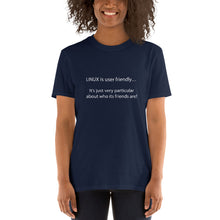 Load image into Gallery viewer, LINUX is user friendly… T-Shirt