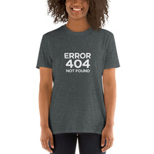 Load image into Gallery viewer, ERROR 404 Not Found T-Shirt
