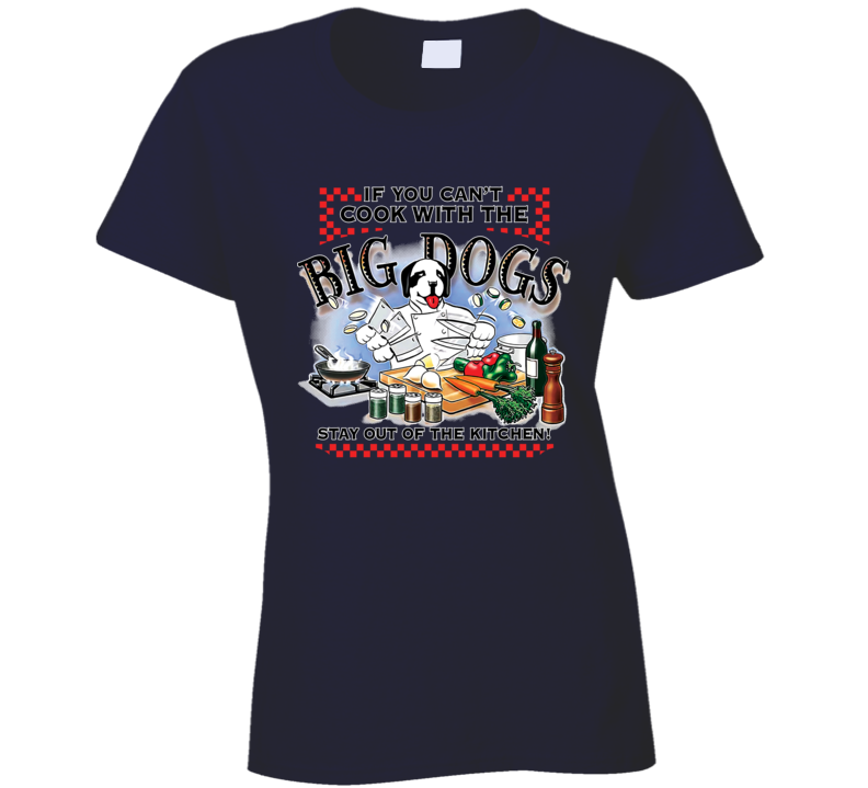 Cook With Big Dogs Navy Ladies T Shirt