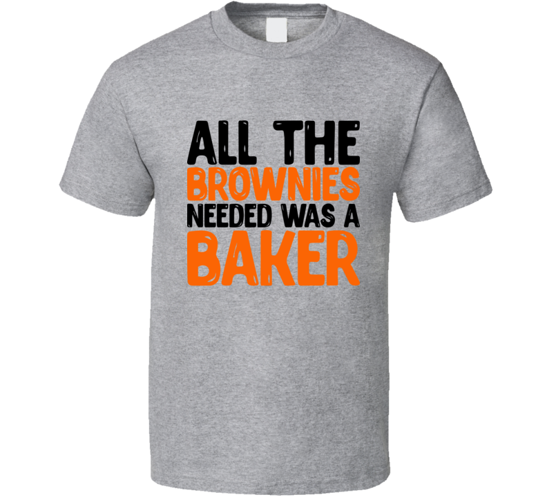 All The Brownies T Shirt