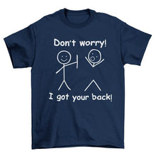 Load image into Gallery viewer, Don't Worry I Got Your Back Funny Graphic Tees - ATZ Clothing