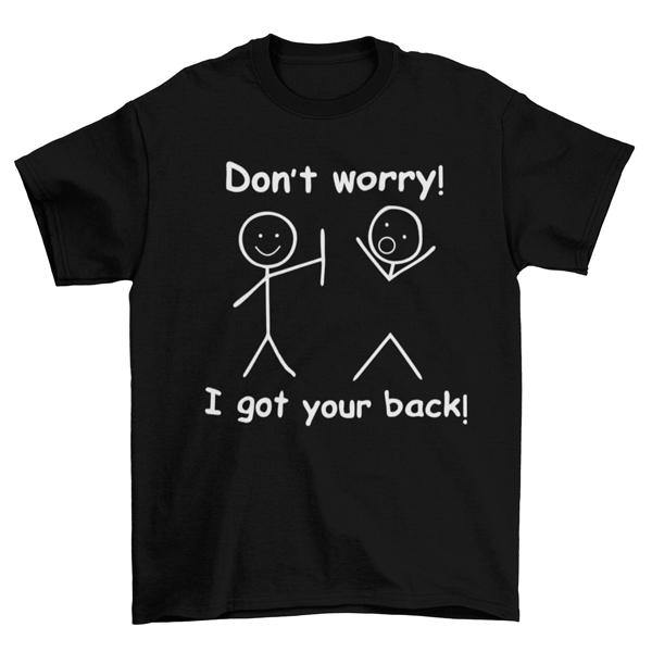 Don't Worry I Got Your Back Funny Graphic Tees - ATZ Clothing