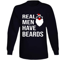 Load image into Gallery viewer, Real Men Have Beards Quote T Shirt