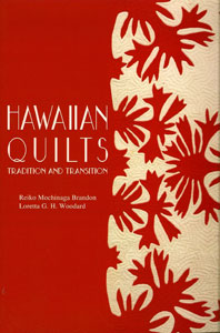 """Hawaiian Quilts-Tradition & Transition"" by Reiko Brandon and Loretta Woodard"