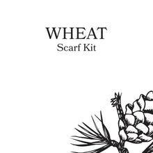 Load image into Gallery viewer, Wheat Scarf Kit
