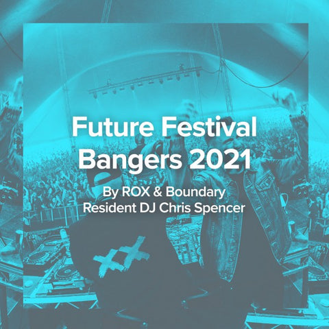 Spotify rox promotions boundary brighton future festival bangers playlist 2021