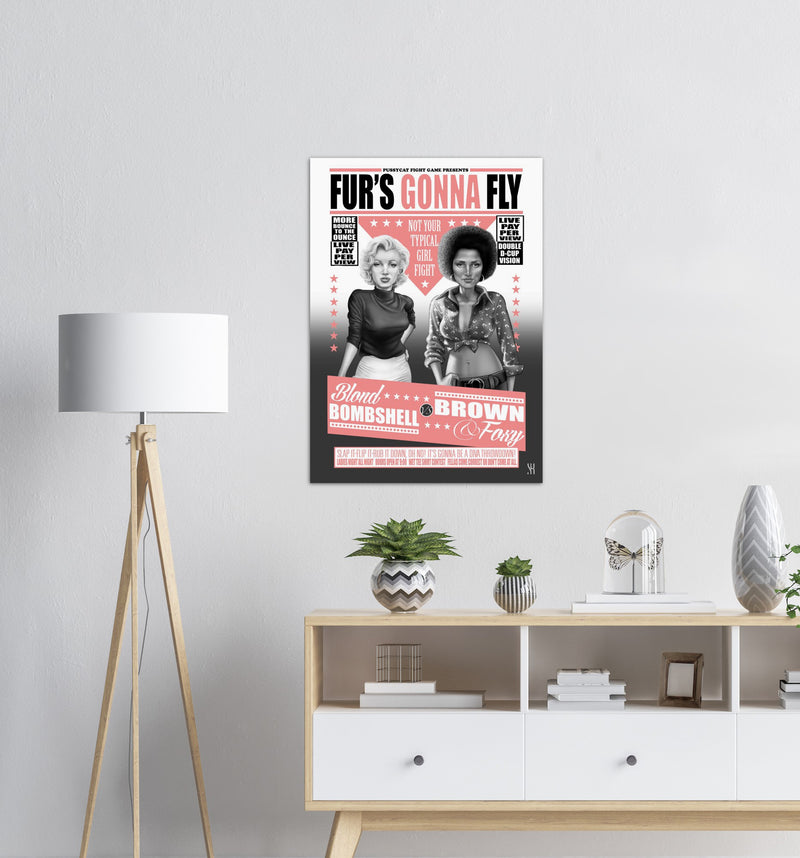 Fur's Gonna Fly  /2014  Premium Matte Paper Poster