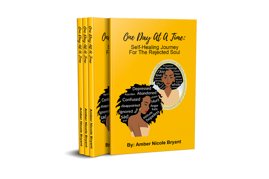 One Day At A Time: Self Healing Journey For The Rejected Soul by Author Amber Nicole Bryant