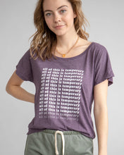 "Load image into Gallery viewer, ""ALL OF THIS IS TEMPORARY"" - Amethyst Tee"