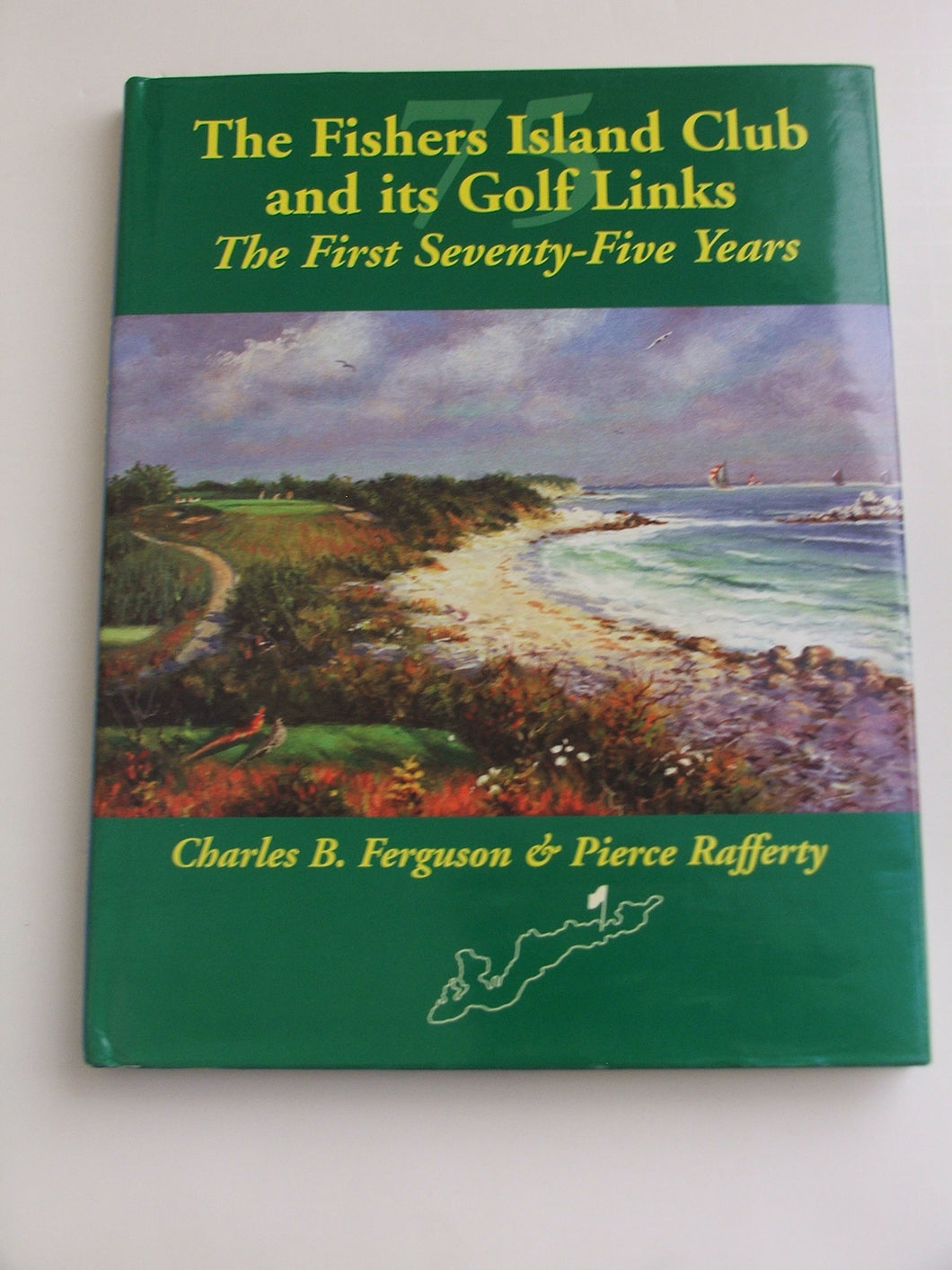 The Fishers Island Club and Golf Links The First Seventy Five Years