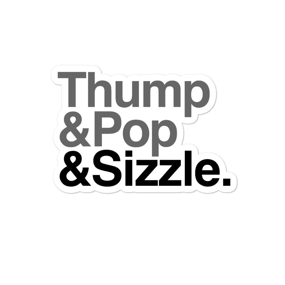 Thump, Pop, Sizzle Sticker