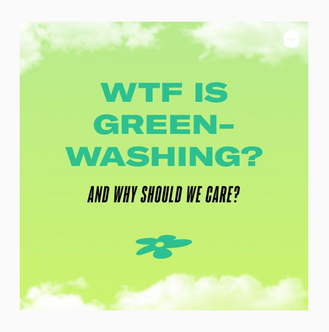 """""""WTF IS GREEN-WASHING AND WHY SHOULD WE CARE"""" on a green background"""